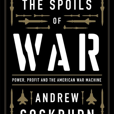 """""""The Spoils of War"""": How Profits Rather Than Empire Define Success for the Pentagon"""